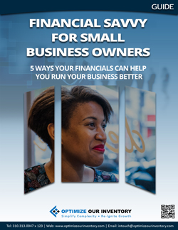 Financial savvy for small business owners – 5 ways your financials can help you run your business better